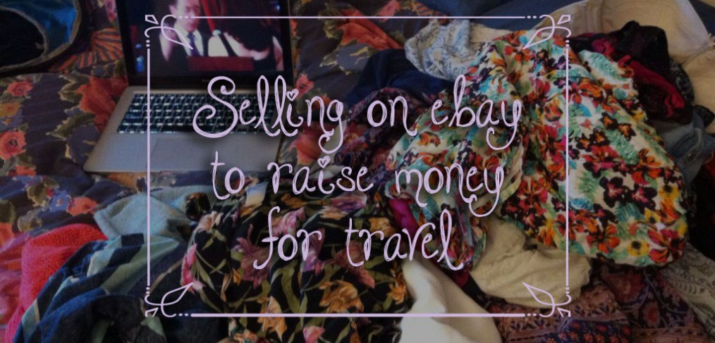Raising money to travel - Selling on Ebay